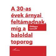 A 30-AS ÉVEK ÁRNYAI FELTÁMADNAK, MÍG A BALOLDAL TOPOROG