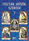 TISZTÁK, HŐSÖK, SZENTEK 7.