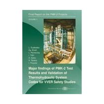 MAJOR FINDINGS OF PMK-2 TEST RESULTS AND VALIDATION OF THERMOHYDRAULIC SYSTEM CODES FOR VVER SAFETY STUDIES