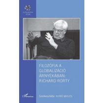 FILOZÓFIA A GLOBALIZÁCIÓ ÁRNYÉKÁBAN: RICHARD RORTY
