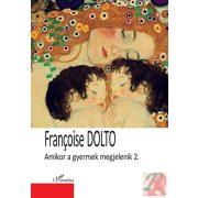AMIKOR A GYERMEK MEGJELENIK 2. kötet