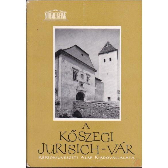 A KŐSZEGI JURISICH-VÁR