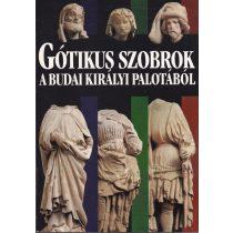 GÓTIKUS SZOBROK A BUDAI KIRÁLYI PALOTÁBÓL