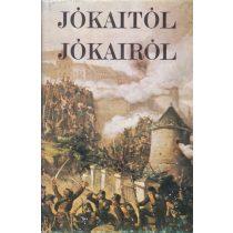 JÓKAITÓL - JÓKAIRÓL