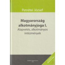 MAGYARORSZÁG ALKOTMÁNYJOGA I. kötet - Elfogyott