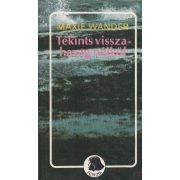 TEKINTS VISSZA - HARAG NÉLKÜL