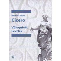 MARCUS TULLIUS CICERO: VÁLOGATOTT LEVELEK