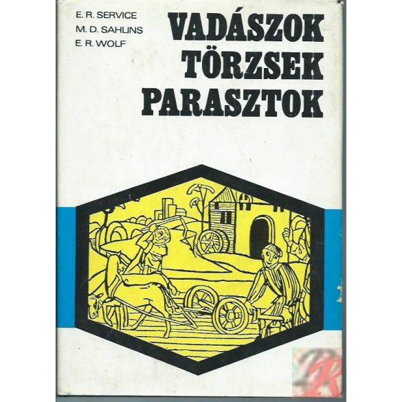 VADÁSZOK, TÖRZSEK, PARASZTOK