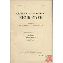 A MAGYAR NYELVTUDOMÁNY KÉZIKÖNYVE I. kötet, 11. füzet