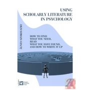 USING SCHOLARLY LITERATURE IN PSYCHOLOGY