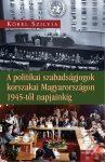 A POLITIKAI SZABADSÁGJOGOK KORSZAKAI MAGYARORSZÁGON 1945-TŐL NAPJAINKIG
