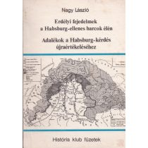 ERDÉLYI FEJEDELMEK A HABSBURG-ELLENES HARCOK ÉLÉN