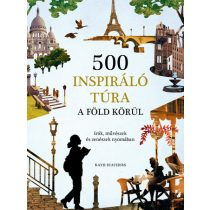 500 INSPIRÁLÓ TÚRA A FÖLD KÖRÜL
