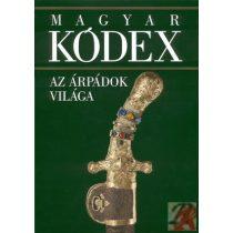 MAGYAR KÓDEX 1. kötet - Az Árpádok világa
