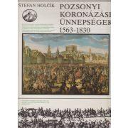POZSONYI KORONÁZÁSI ÜNNEPSÉGEK 1563-1830