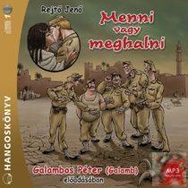 MENNI VAGY MEGHALNI - hangoskönyv