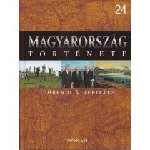 MAGYARORSZÁG TÖRTÉNETE 24. - IDŐRENDI ÁTTEKINTÉS