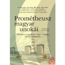 PROMÉTHEUSZ MAGYAR UNOKÁI