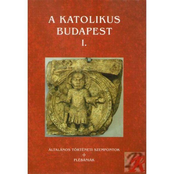 A KATOLIKUS BUDAPEST I - II.