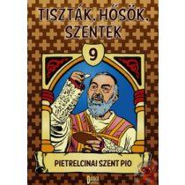 TISZTÁK, HŐSÖK, SZENTEK 9.