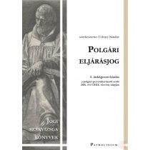 POLGÁRI ELJÁRÁSJOG – jogi szakvizsga felkészítő kötet - Elfogyott