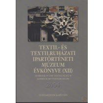 TEXTIL- ÉS TEXTILRUHÁZATI MÚZEUM ÉVKÖNYVE (XII.) 2004