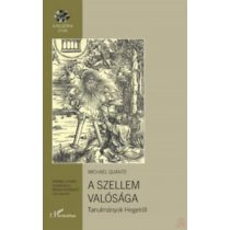 A SZELLEM VALÓSÁGA - TANULMÁNYOK HEGELRŐL