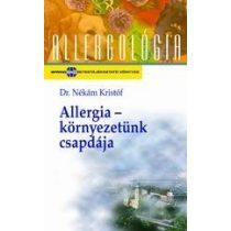 ALLERGIA - KÖRNYEZETÜNK CSAPDÁJA