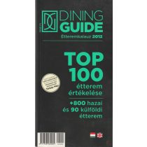 DINING GUIDE ÉTTEREMKALAUZ 2012 - Top 100 étterem értékelése
