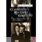 KLASSZIKUS, KULTIKUS, KORFESTŐ. MAGYAR HANGOSFILM KALAUZ 1931-TŐL NAPJAINKIG
