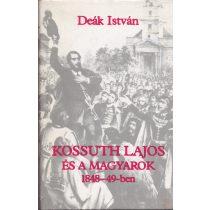 KOSSUTH LAJOS ÉS A MAGYAROK 1848-49-BEN