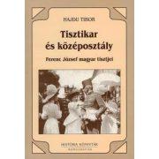 TISZTIKAR ÉS KÖZÉPOSZTÁLY 1850-1914