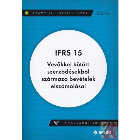 IFRS 15. VEVŐKKEL KÖTÖTT SZERZŐDÉSEKBŐL SZÁRMAZÓ BEVÉTELEK ELSZÁMOLÁSAI