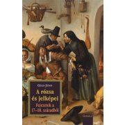 A RÓZSA ÉS JELKÉPEI IV. - FEJEZETEK A 17–18. SZÁZADBÓL