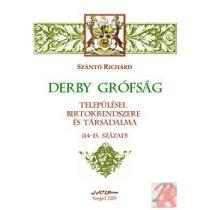 DERBY GRÓFSÁG TELEPÜLÉSEI, BIRTOKRENDSZERE ÉS TÁRSADALMA (14-15. SZ.)