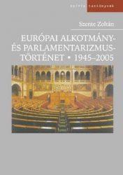 EURÓPAI ALKOTMÁNY- ÉS PARLAMENTARIZMUSTÖRTÉNET, 1945-2005