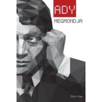 ADY MEGMONDJA - VÁLOGATÁS ADY ENDRE PUBLICISZTIKAI ÍRÁSAIBÓL