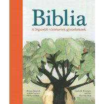 BIBLIA. A LEGSZEBB TÖRTÉNETEK GYEREKEKNEK