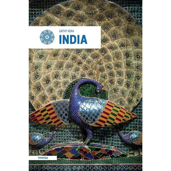 INDIA. A MÚLTBÓL A JÖVŐ FELÉ