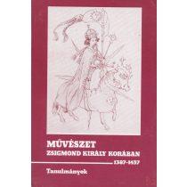 MŰVÉSZET ZSIGMOND KIRÁLY KORÁBAN 1387-1437 I-II. kötet