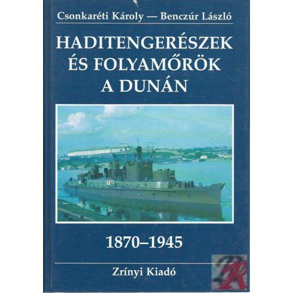 HADITENGERÉSZEK ÉS FOLYAMŐRÖK A DUNÁN 1870-1945