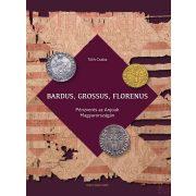 BARDUS, GROSSUS, FLORENUS