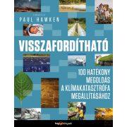 VISSZAFORDÍTHATÓ - 100 hatékony megoldás a klímakatasztrófa megállításához