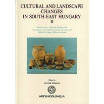 CULTURAL AND LANDSCAPE CHANGES IN SOUTH-EAST HUNGARY II