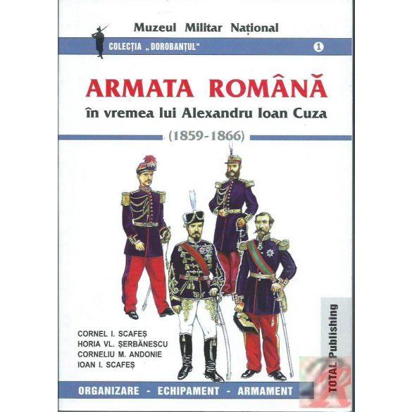 ARMATA ROMANA IN VREMEA LUI ALEXANDRU IOAN CUZA (1859-1866)