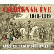 CSUDÁKNAK ÉVE 1848-1849 - Kézzelfogható hadtörténelem
