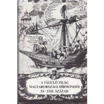 A TÁGULÓ VILÁG MAGYARORSZÁGI HÍRMONDÓI XV-XVII. SZÁZAD