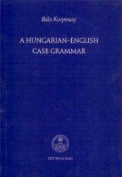A HUNGARIAN-ENGLISH CASE GRAMMAR
