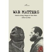 WAR MATTERS. CONSTRUCTING IMAGES OF THE OTHER (1930S TO 1950S)