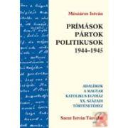 PRÍMÁSOK, PÁRTOK, POLITIKUSOK 1944-1945